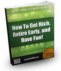 Get Rich, Retire Quickly